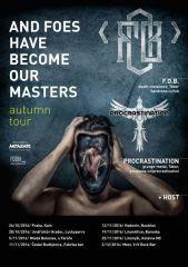 AND FOES HAVE BECOME OUR MASTERS – Autumn Tour 2016